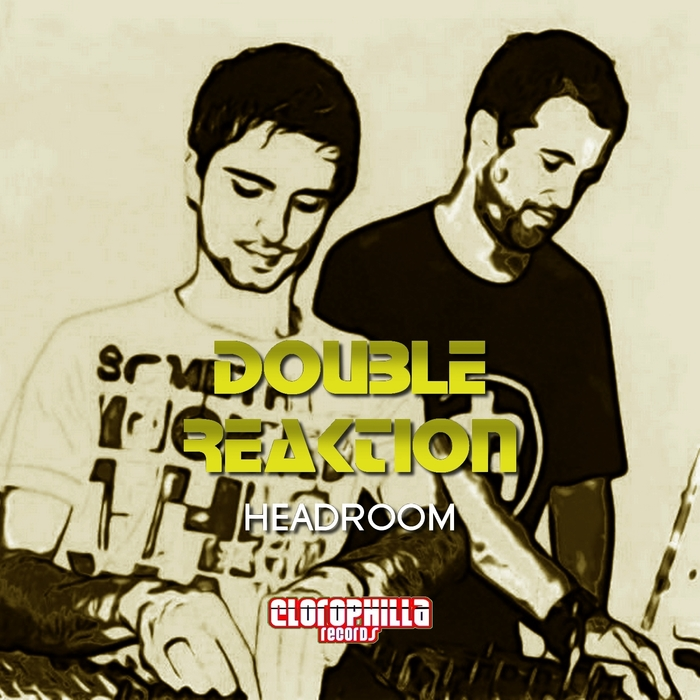 DOUBLE REAKTION - Headroom
