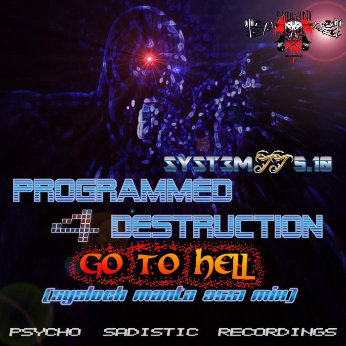 PROGRAMMED 4 DESTRUCTION - Go To Hell