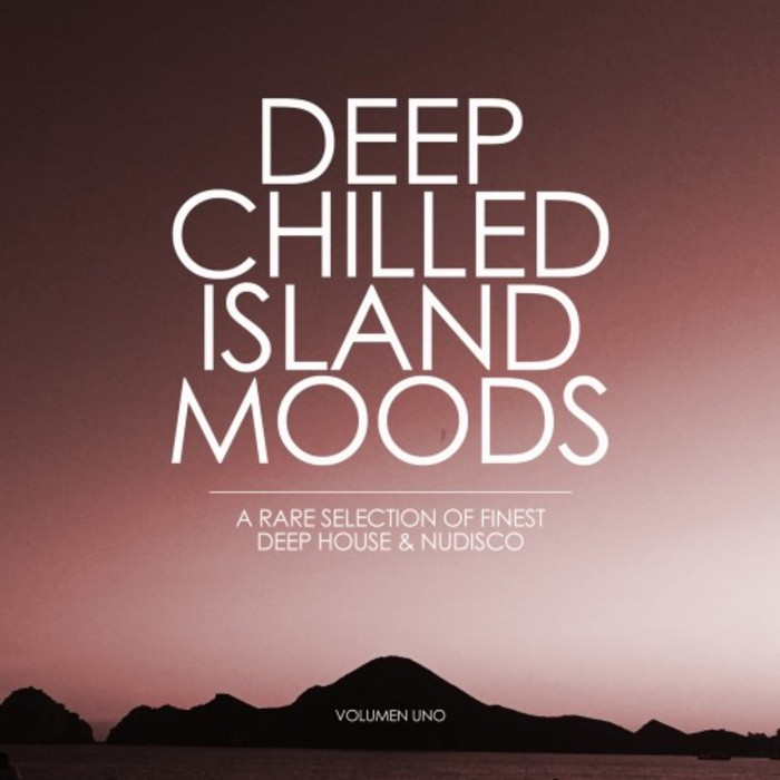 VARIOUS - Deep Chilled Island Moods (Volumen Uno)