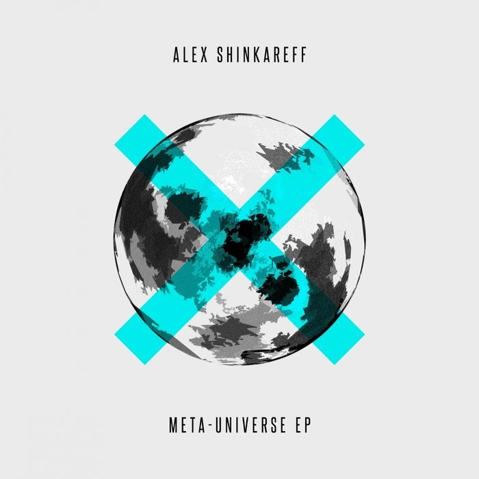 ALEX SHINKAREFF - META-UNIVERSE