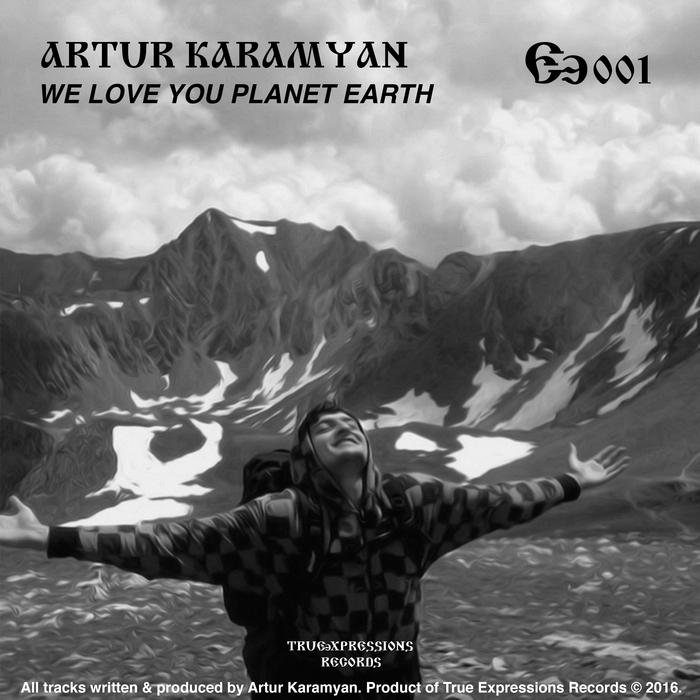 ARTUR KARAMYAN - We Love You Planet Earth