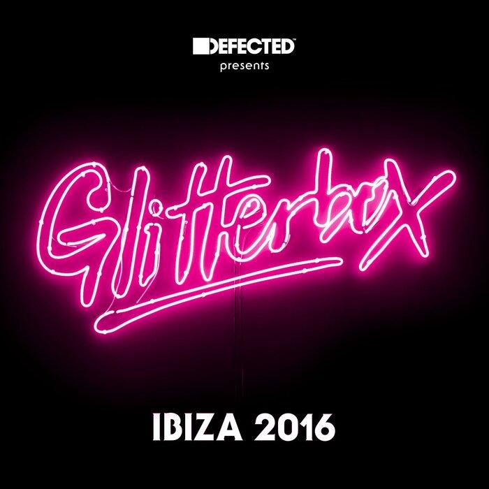 VARIOUS - Defected Presents Glitterbox Ibiza 2016