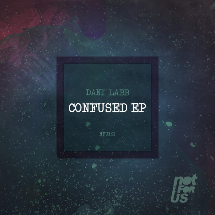 DANI LABB - Confused EP