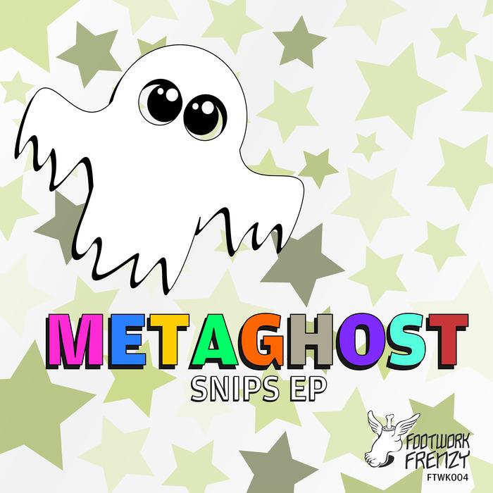 METAGHOST - Snips EP