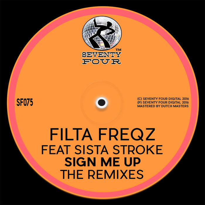 FILTA FREQZ feat SISTA STROKE - Sign Me Up (The Remixes)