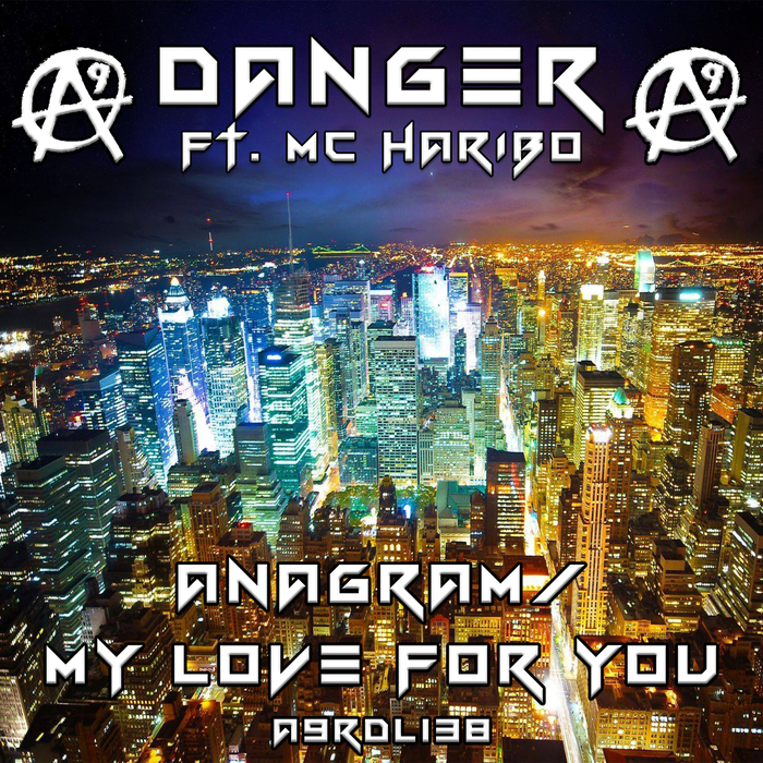 DANGER feat MC HARIBO - Anagram/My Love For You