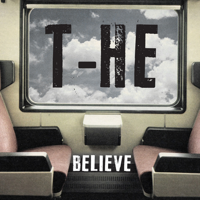 T-HE - Believe