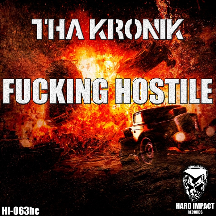 THA KRONIK - Fucking Hostile
