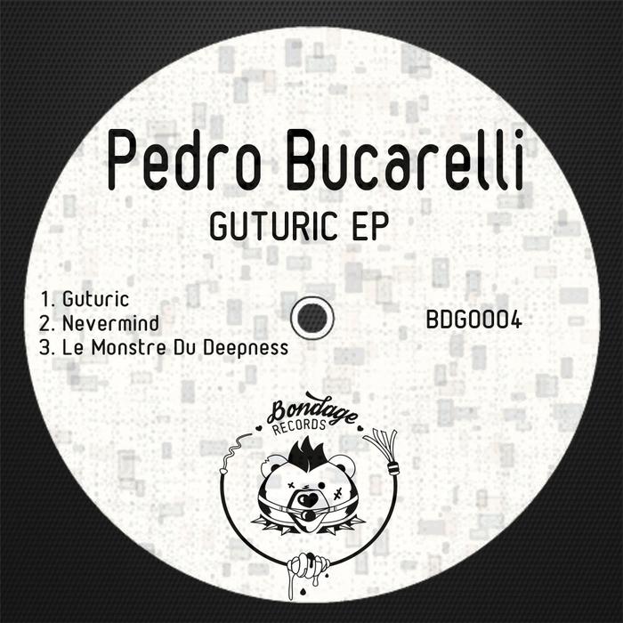 PEDRO BUCARELLI - Guturic