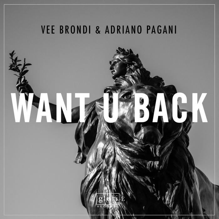 ADRIANO PAGANI/VEE BRONDI - Want U Back