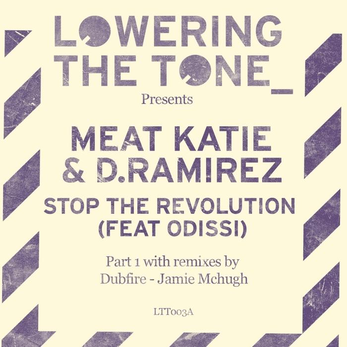 MEAT KATIE/DRAMIREZ feat ODISSI - Stop The Revolution Pt 1