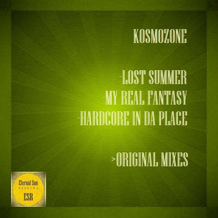 KOSMOZONE - Lost Summer/My Real Fantasy/Hardcore In Da Place