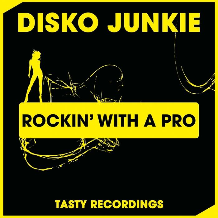 DISKO JUNKIE - Rockin' With A Pro