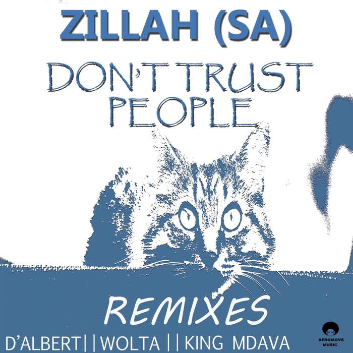 ZILLAH (SA) - Don't Trust People (The Remixes)