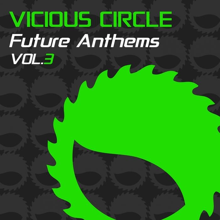 VARIOUS - Vicious Circle Future Anthems Vol 3
