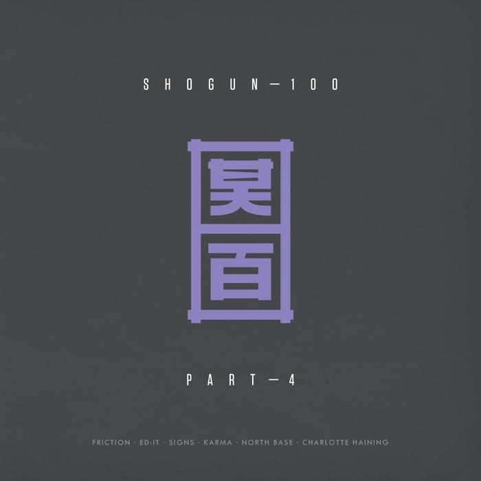 SIGNS/FRICTION/KARMA/ED:IT/NORTH BASE - Shogun/100 Pt 4