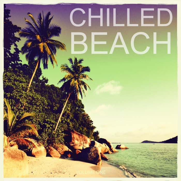 VARIOUS - Chilled Beach Vol 1 (Finest Chill Out & Ambient Tracks Collection)