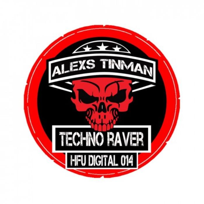 ALEXS TINMAN - Tekno Raver