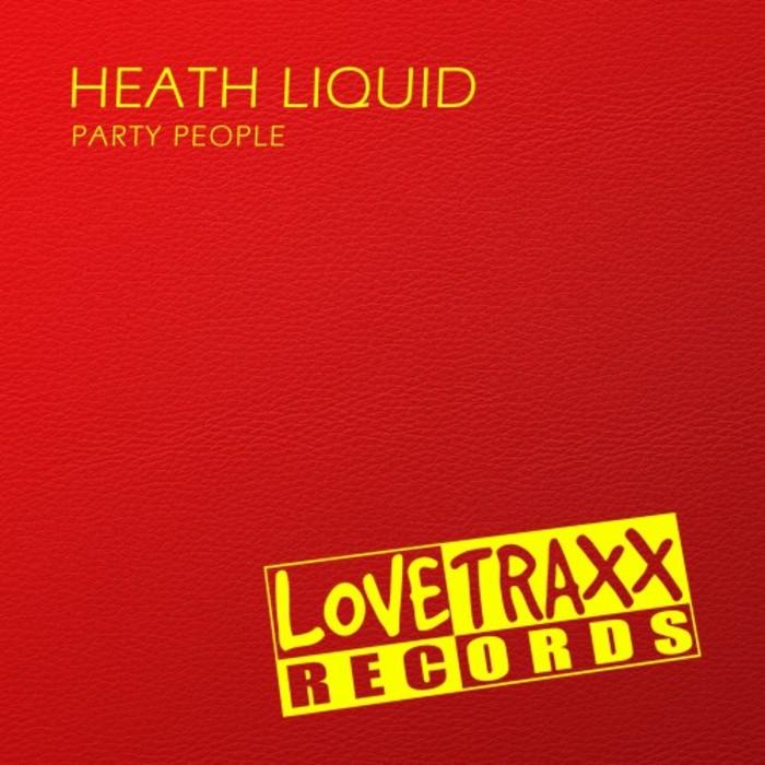 HEATH LIQUID - Party People