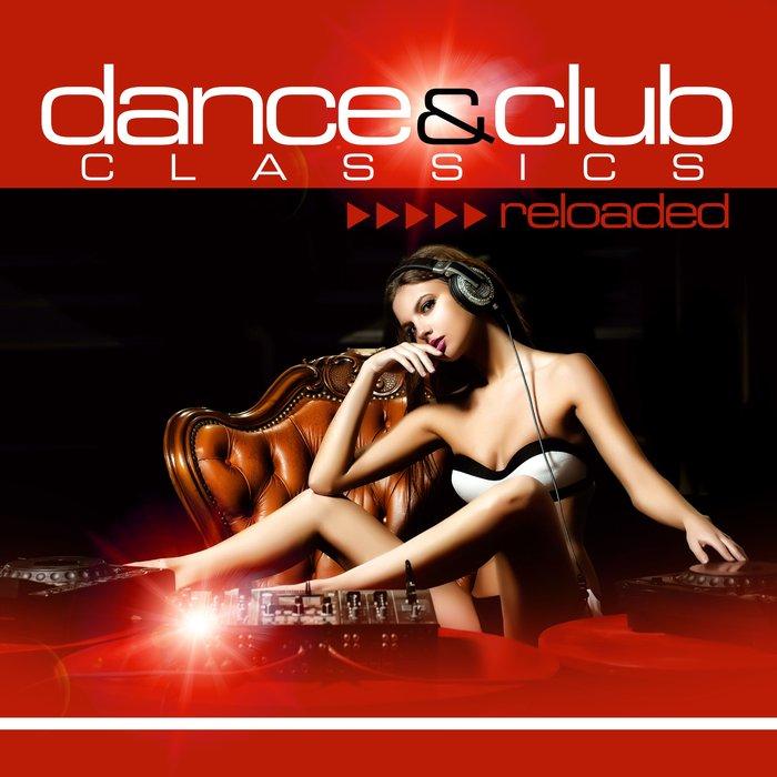 VARIOUS - Dance & Club Classics Reloaded