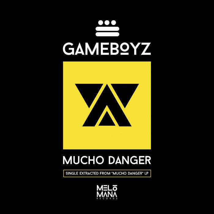 GAMEBOYZ - Mucho Danger
