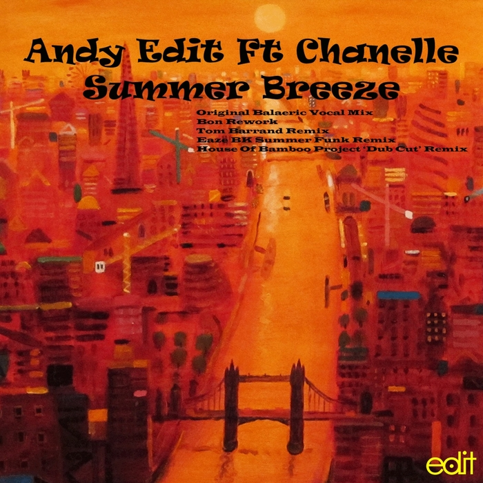 ANDY EDIT feat CHANELLE - Summer Breeze