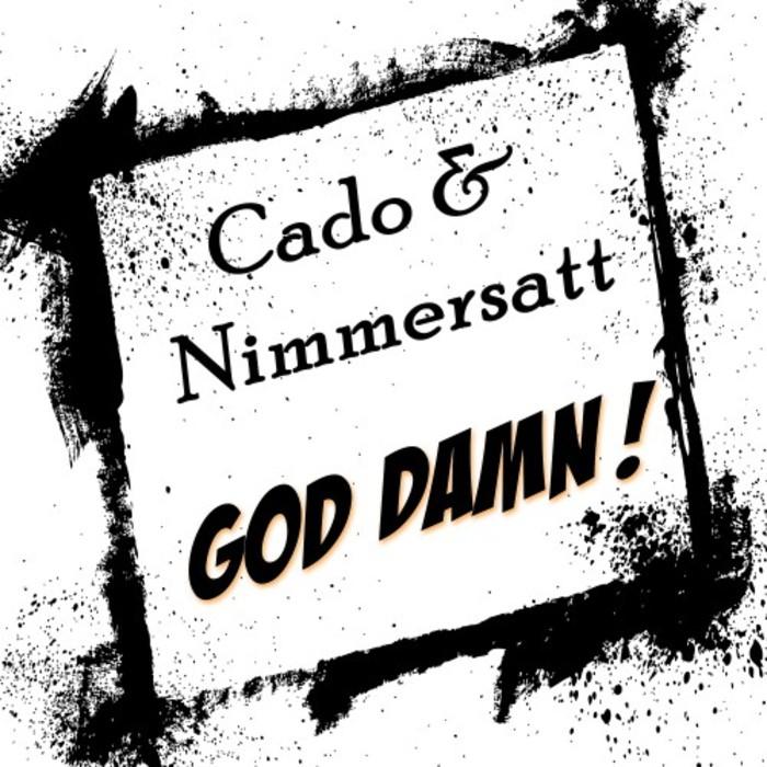 CADO/NIMMERSATT - God Damn
