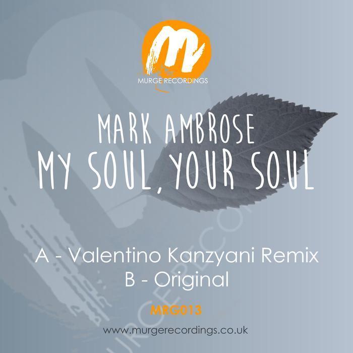 MARK AMBROSE - My Soul, Your Soul 2016 Re Edit