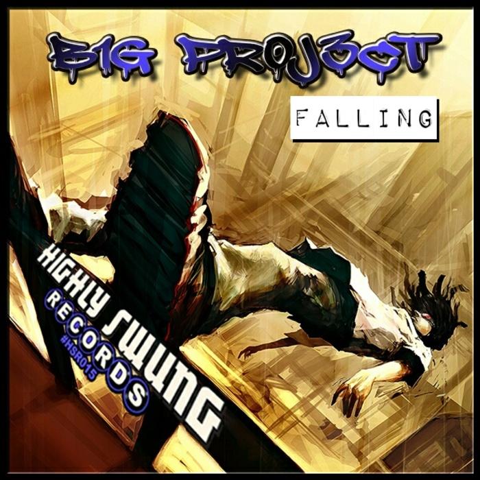 B1G PR0J3CT - Falling
