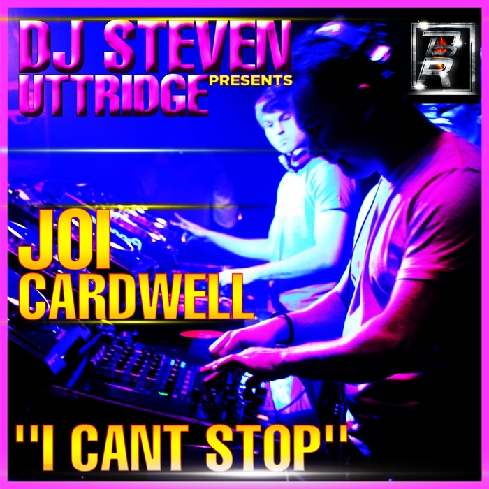 DJ STEVEN UTTRIDGE Presents JOI CARDWELL - I Can't Stop