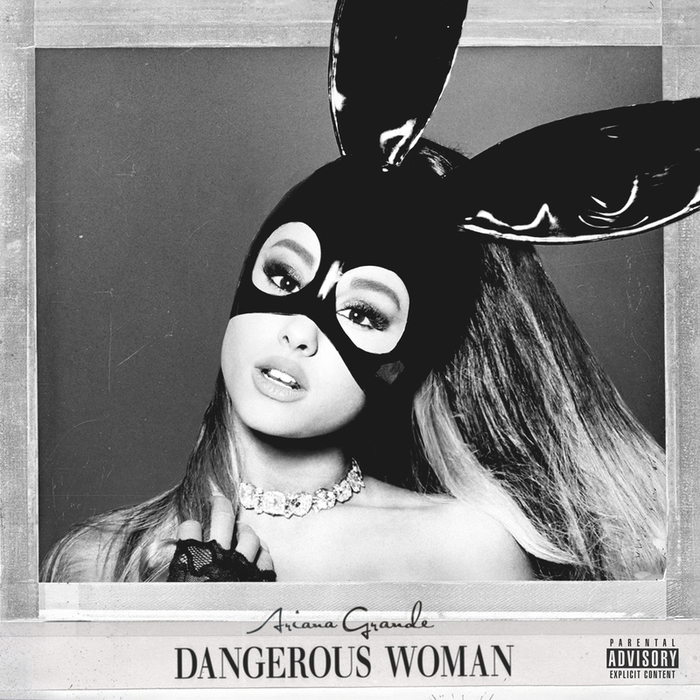 ARIANA GRANDE - Dangerous Woman (Explicit)
