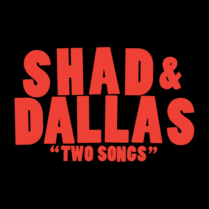 SHAD & DALLAS - Two Songs