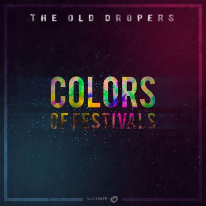 THE OLD DROPERS - Colors Of Festivals