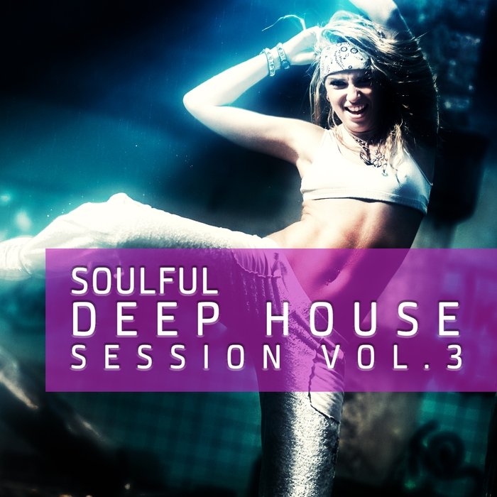 VARIOUS - Soulful Deep House Session Vol 3 (The 40 Very Best Tracks Of Deep House)