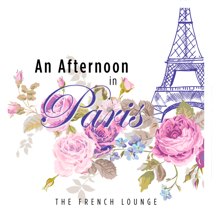 VARIOUS - An Afternoon In Paris (The French Lounge)