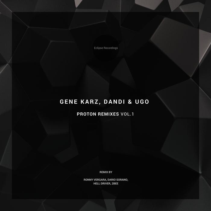 GENE KARZ/DANDI/UGO - Proton Remixes Vol 1