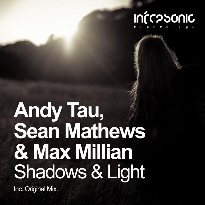 ANDY TAU/SEAN MATHEWS /MAX MILLIAN - Shadows & Light