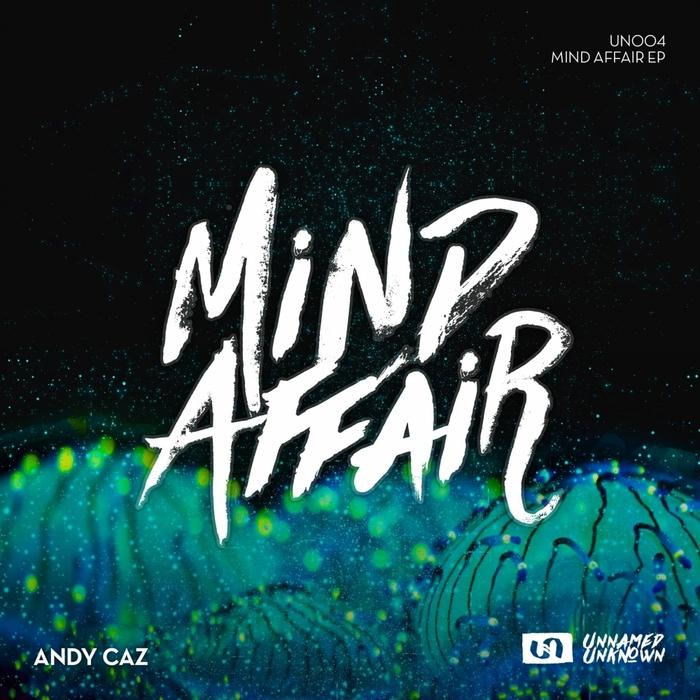 ANDY CAZ - Mind Affair EP