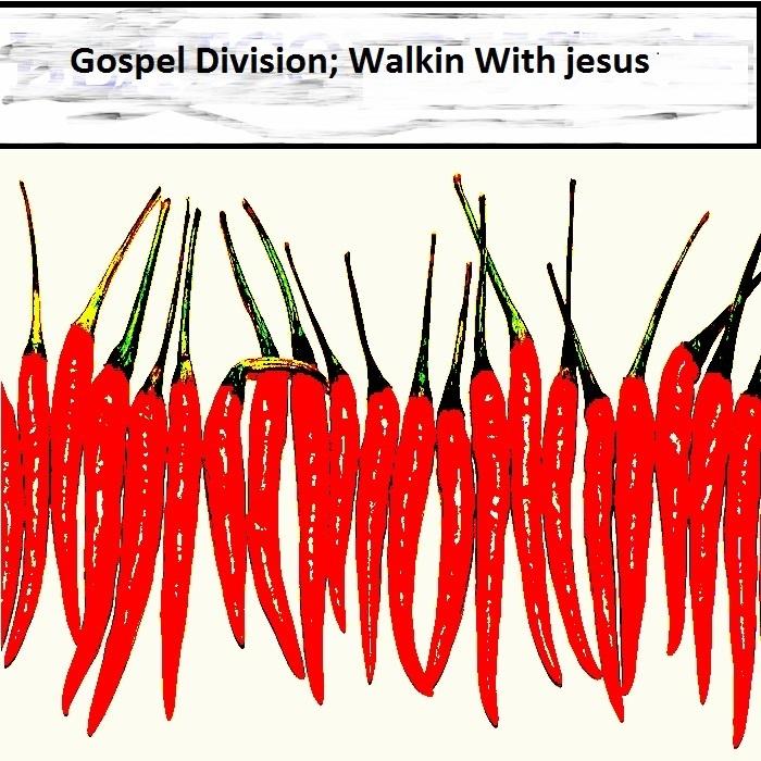 GOSPEL DIVISION - Walkin With Jesus