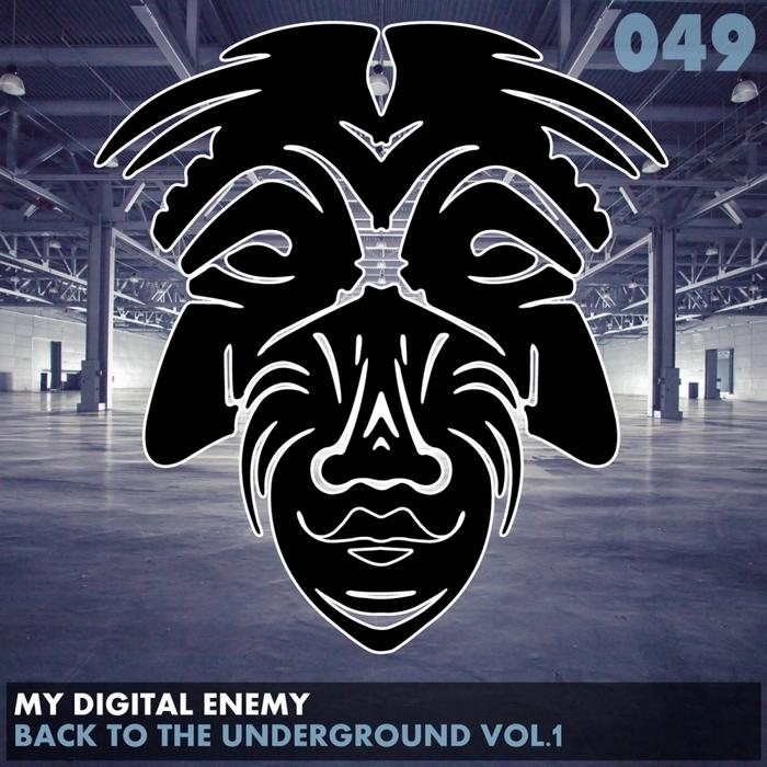 MY DIGITAL ENEMY - Back To The Underground Vol 1