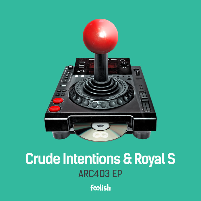 CRUDE INTENTIONS/ROYAL S - Arc4d3 EP