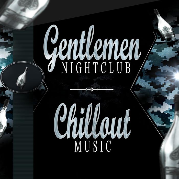 VARIOUS - Gentlemen Night Club/Chillout Music