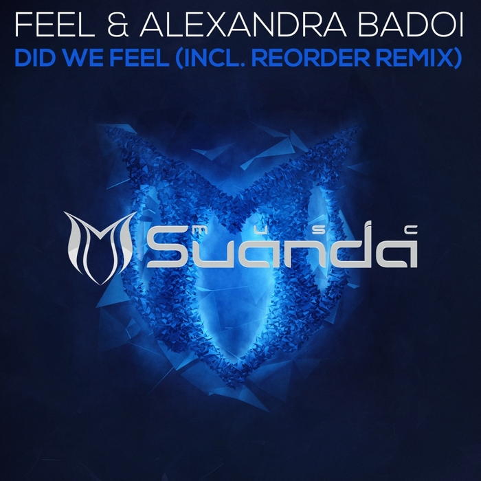 FEEL/ALEXANDRA BADOI - Did We Feel