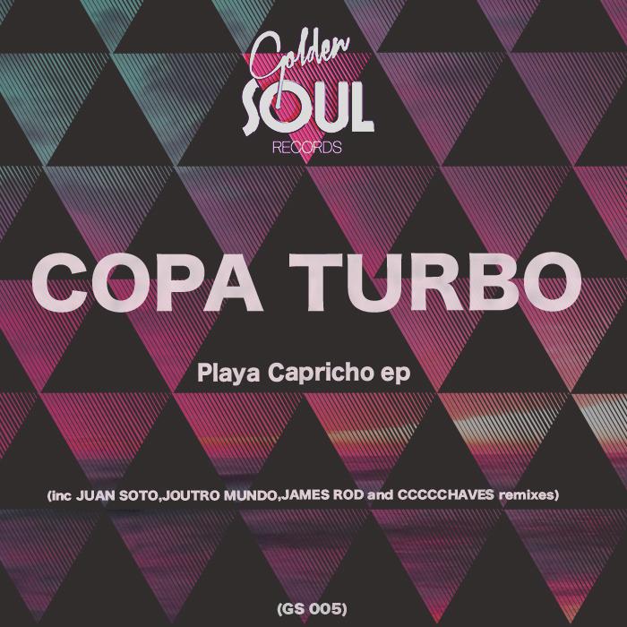 COPA TURBO - Playa Capricho EP (inc Juan Soto,Joutro Mundo,James Rod & Ccccchaves Remixes)