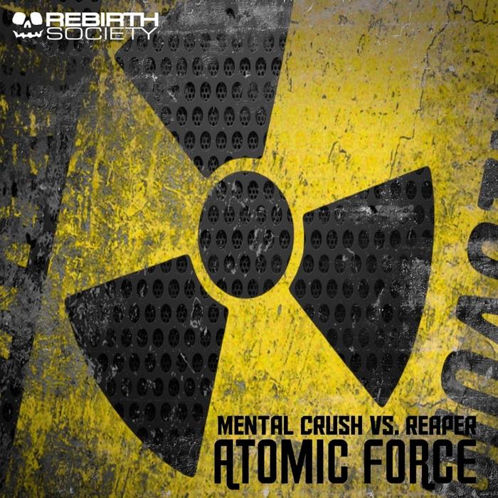 MENTAL CRUSH Vs REAPER - Atomic Force