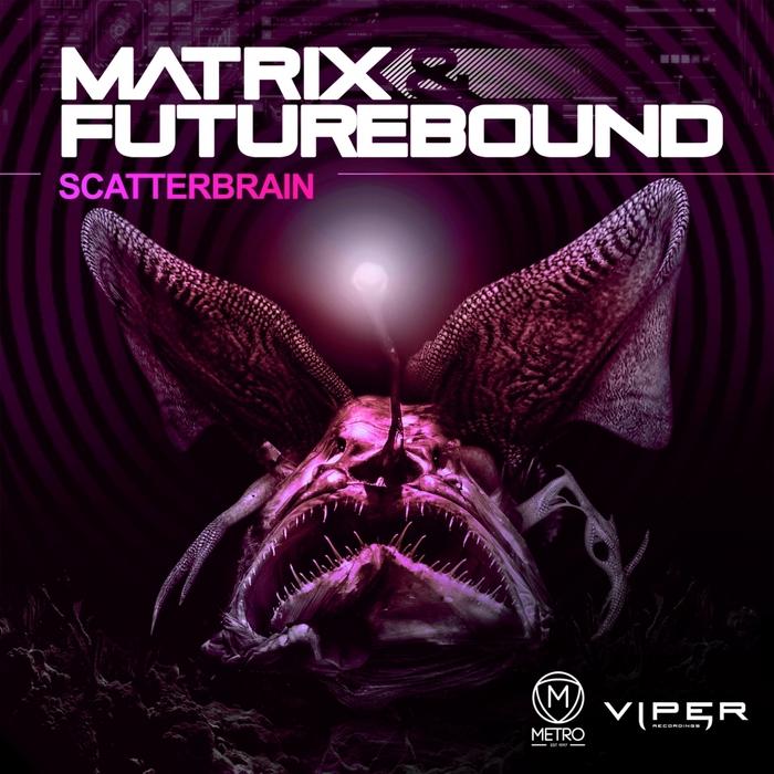 MATRIX/FUTUREBOUND - Scatterbrain