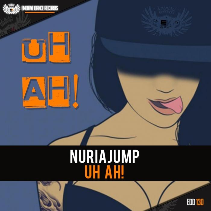 NURIAJUMP - Uh Ah!
