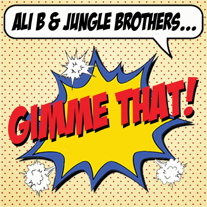 ALI B/JUNGLE BROTHERS - Gimme That