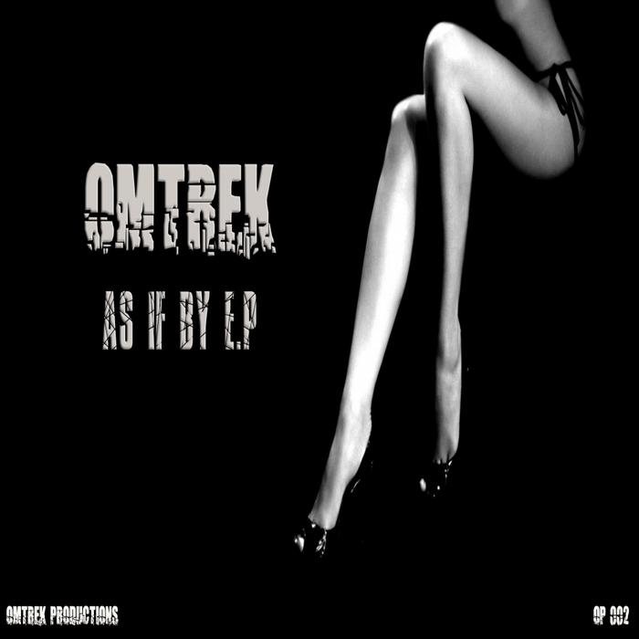 OMTREK - As If By EP