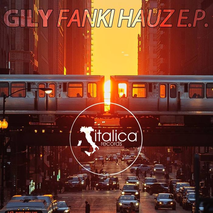 GILY - Fanki Hauz